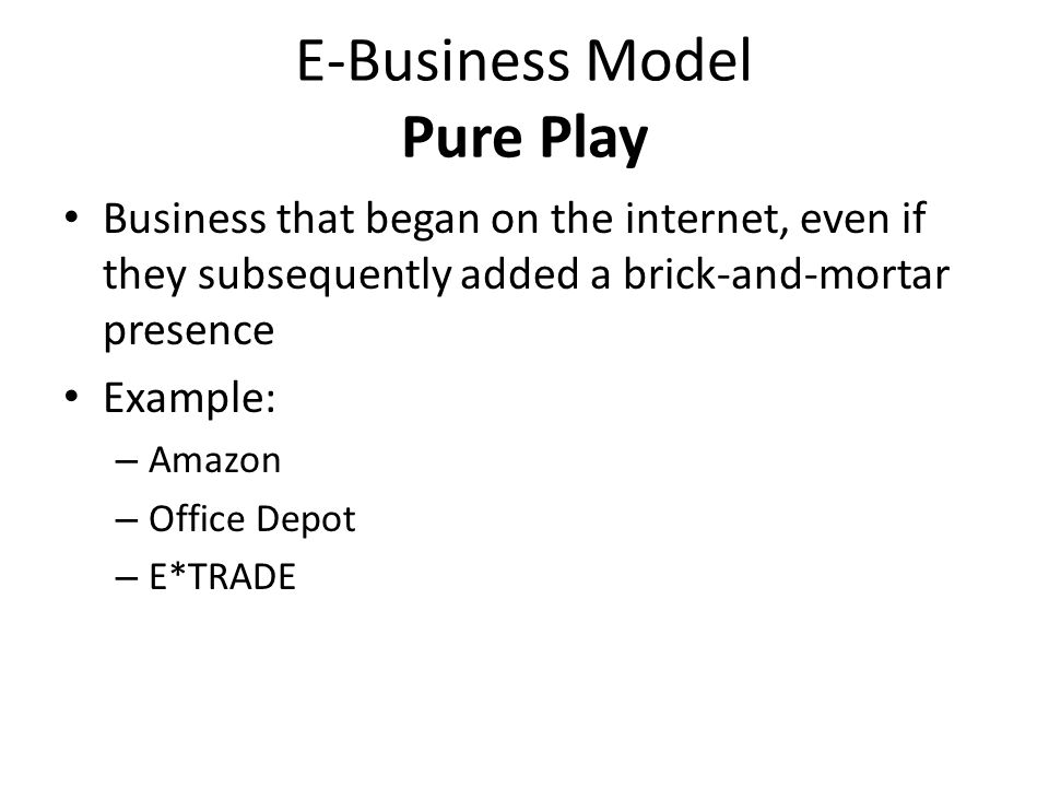 E-Business Model Pure Play