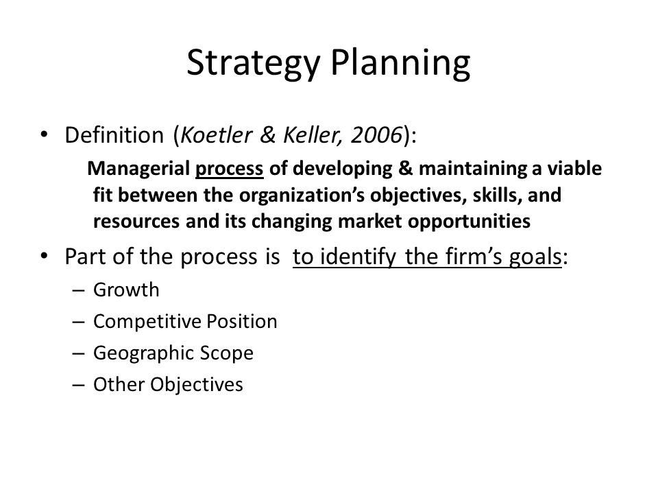 Strategy Planning Definition (Koetler & Keller, 2006):