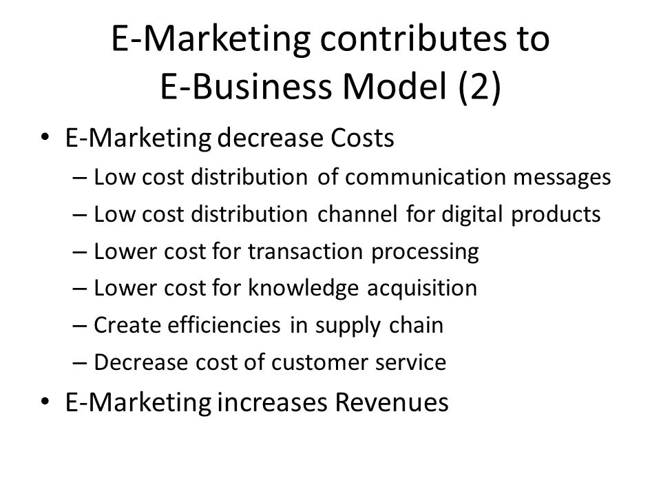 E-Marketing contributes to E-Business Model (2)