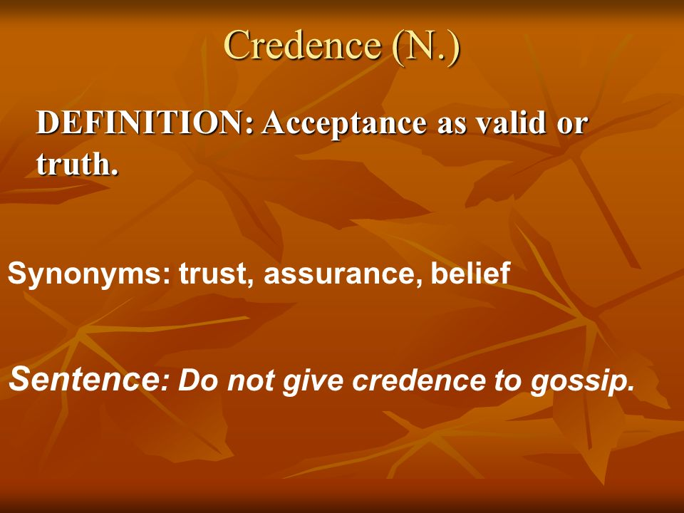 2nd semester vocabulary ppt download - Credence definition ...