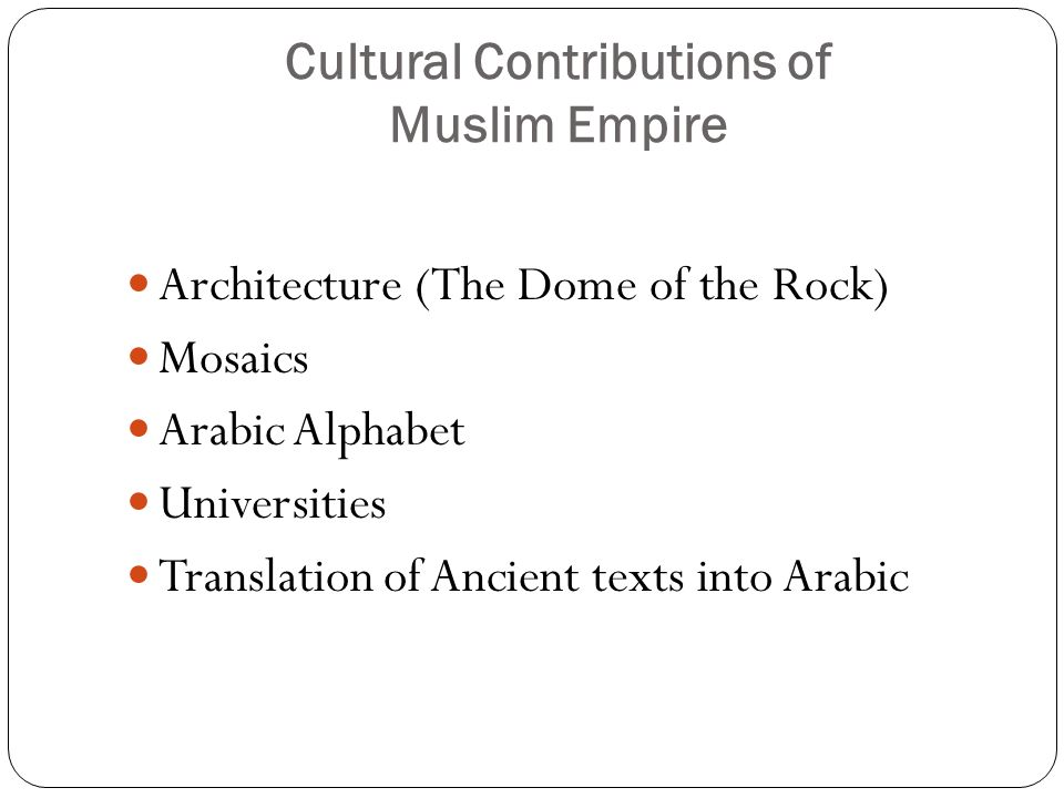 Cultural Contributions of Muslim Empire
