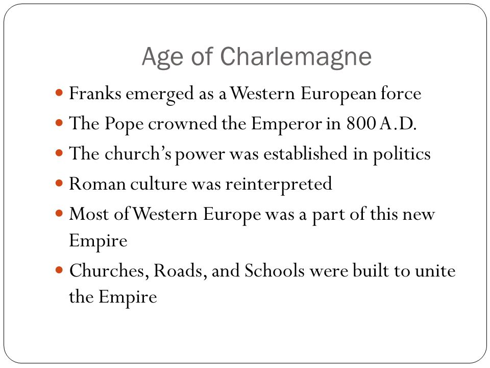 Age of Charlemagne Franks emerged as a Western European force