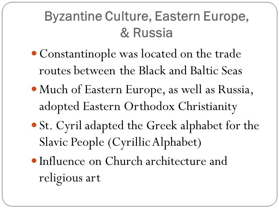 Byzantine Culture, Eastern Europe, & Russia