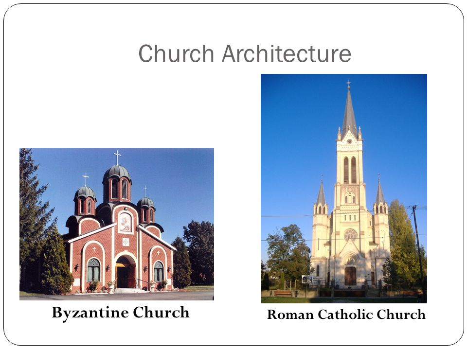 Church Architecture Byzantine Church Roman Catholic Church
