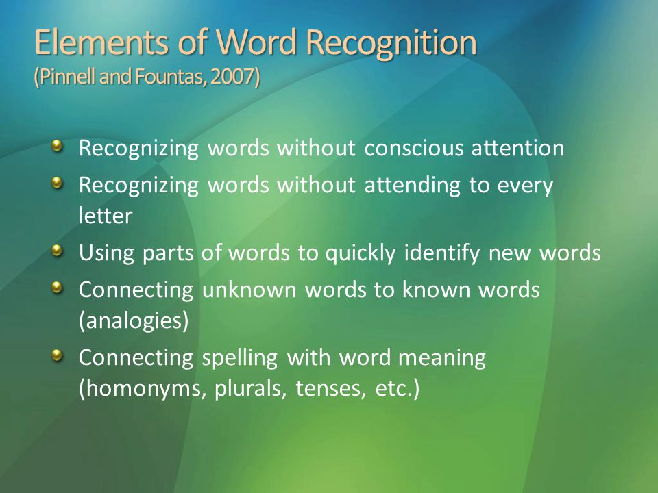Elements of Word Recognition (Pinnell and Fountas, 2007)