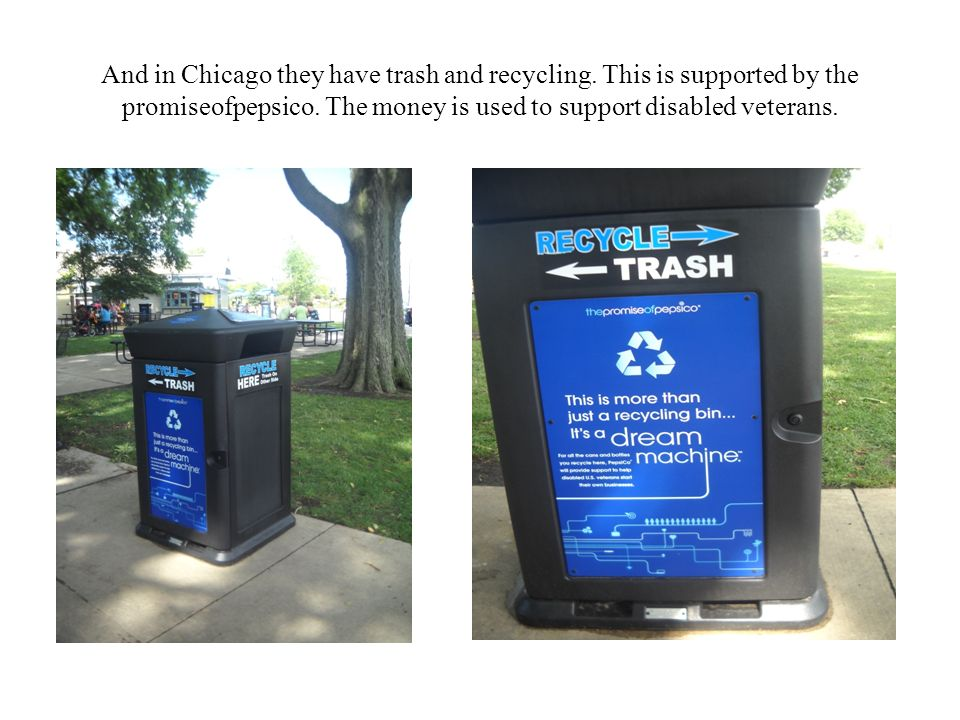 And in Chicago they have trash and recycling