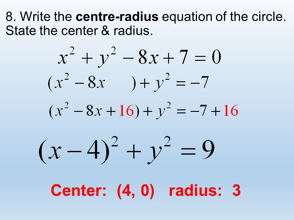write the equation of a circle Tutorial on equation of circle tutorials with detailed solutions to examples and matched exercises on finding equation of a circle, radius and center detailed explanations are also.