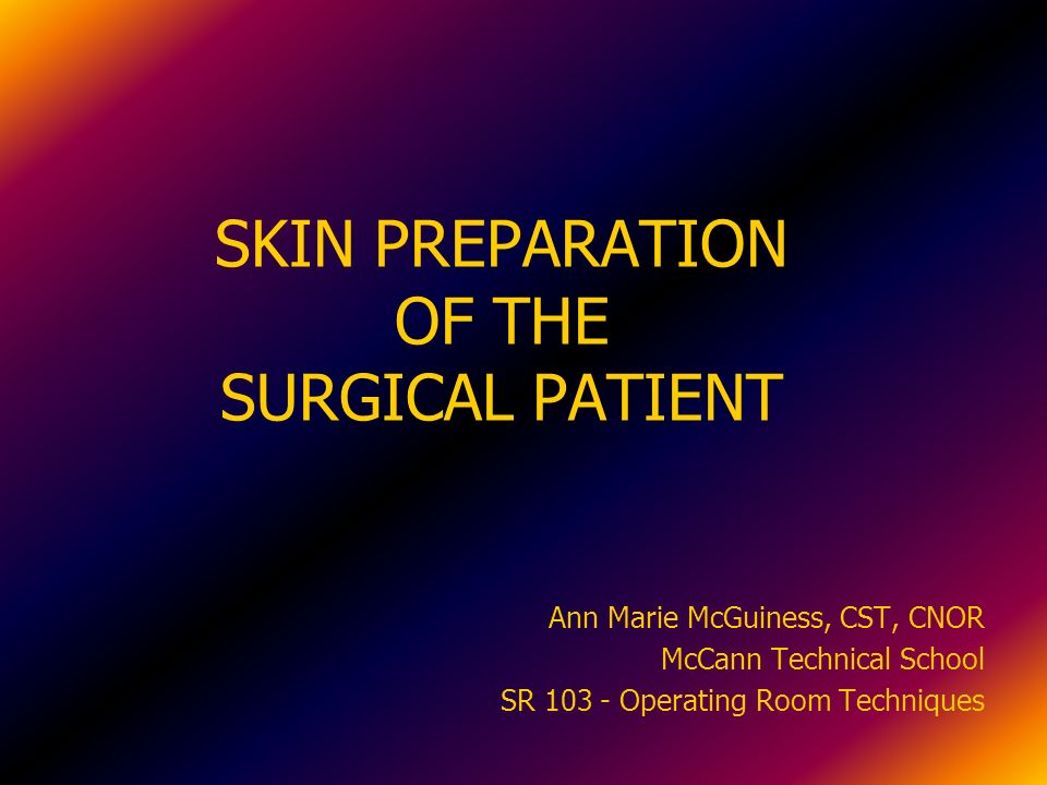 skin preparation of the surgical patient ppt video online download