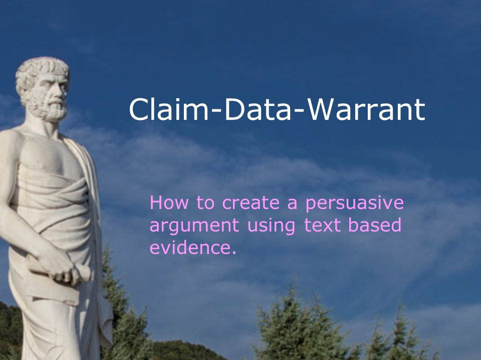 thesis claims warrant 1 write and label a claim/thesis that follows the pattern set by the raven example 2 write and label two sections of data and warrants, using textual evidence to link the data back to your claim (data/grounds #1, warrant #1, data grounds #2, etc) 3 write and label a concluding sentence that links but does not summarize your argument 4.