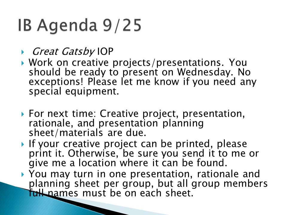 iop the great gatsby Ib - iop topics for the great gatsby i need help looking for a topic that relates to a book called the great gatsby i'm planning on talking about the 1920's since that was when the story of the book took place my teacher said to narrow it down and from there, i'm not.