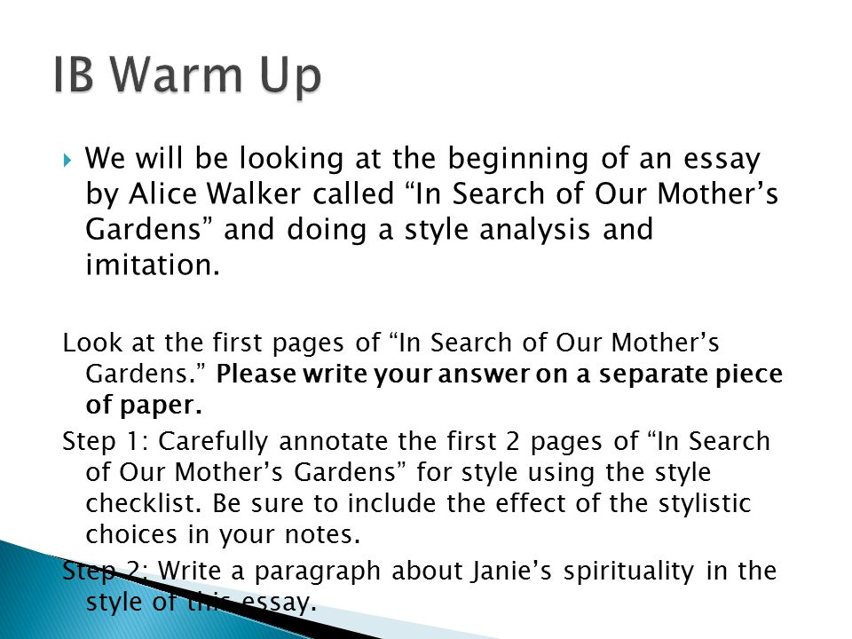 "ib agenda ibso presentation ppt  76 ib warm up we will be looking at the beginning of an essay by alice walker called ""in search of our mother s gardens"""