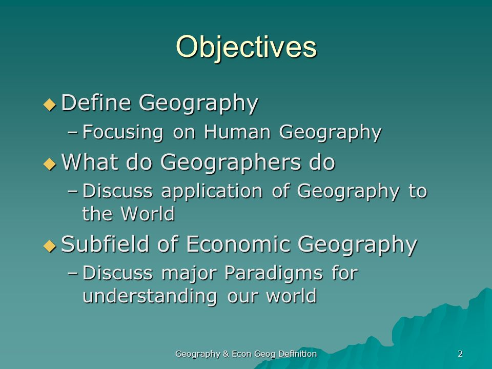 Economic geography deals with