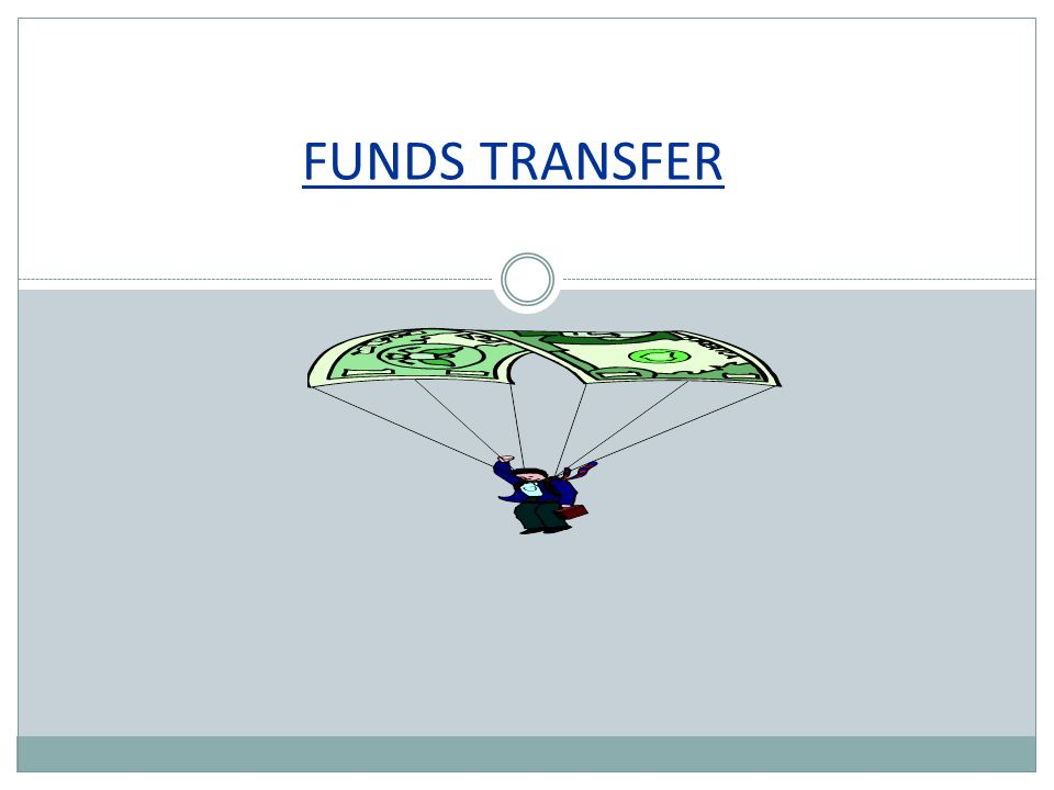 4/27/2017 FUNDS TRANSFER. - ppt video online download