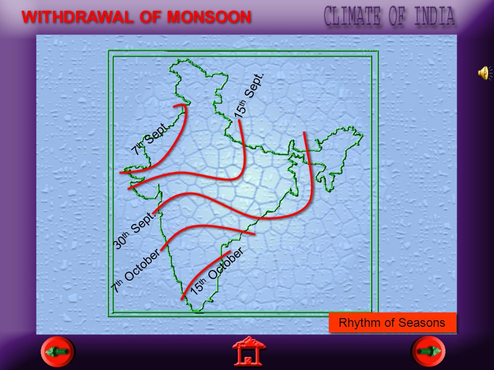 WITHDRAWAL OF MONSOON 15th Sept. 7th Sept. 30th Sept. 7th October