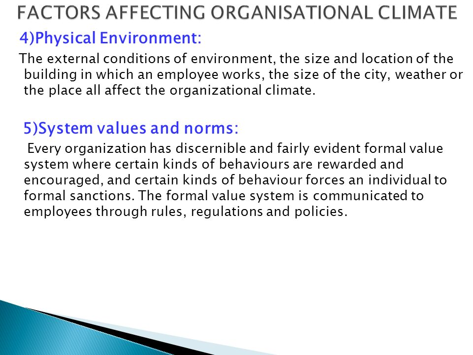 factors affecting organisational climate This study aimed to verify the influence of internal and external factors in the organizational climate therefore, there was a qualitative and quantitative research through a case study applied.
