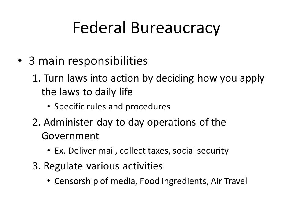 federal bureaucracy and tasks specialization Task specialization  people and tasks must be managed  federal bureaucracy has a more direct impact on americans.