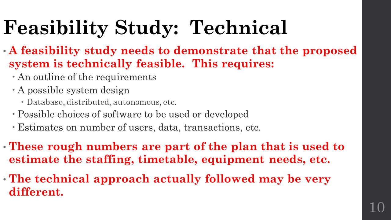 management and feasibility study As the name suggests feasibility study in project management will help you to  evaluate  when should we do a feasibility study of a project.
