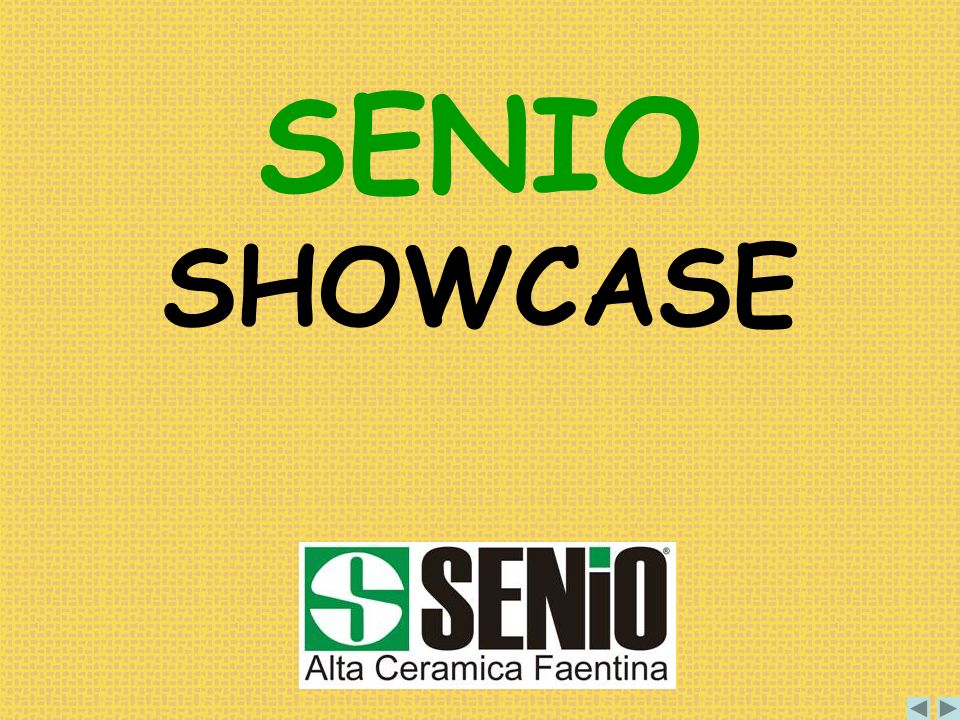 SENIO SHOWCASE