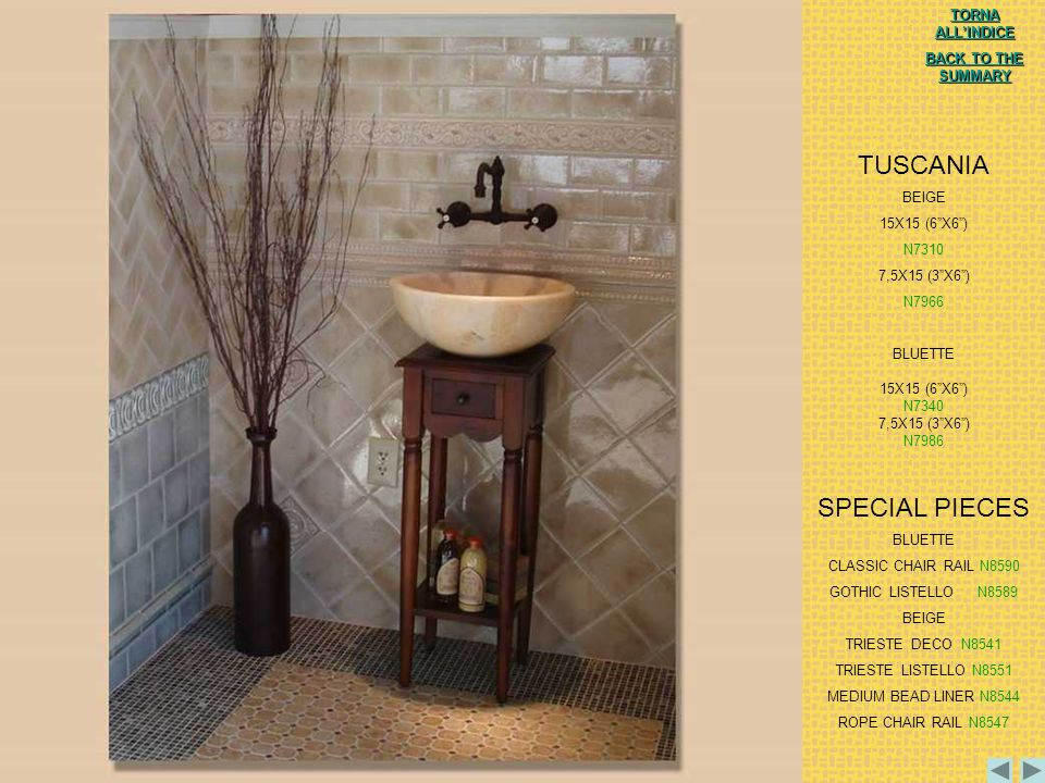 TUSCANIA SPECIAL PIECES TORNA ALL'INDICE BACK TO THE SUMMARY BEIGE