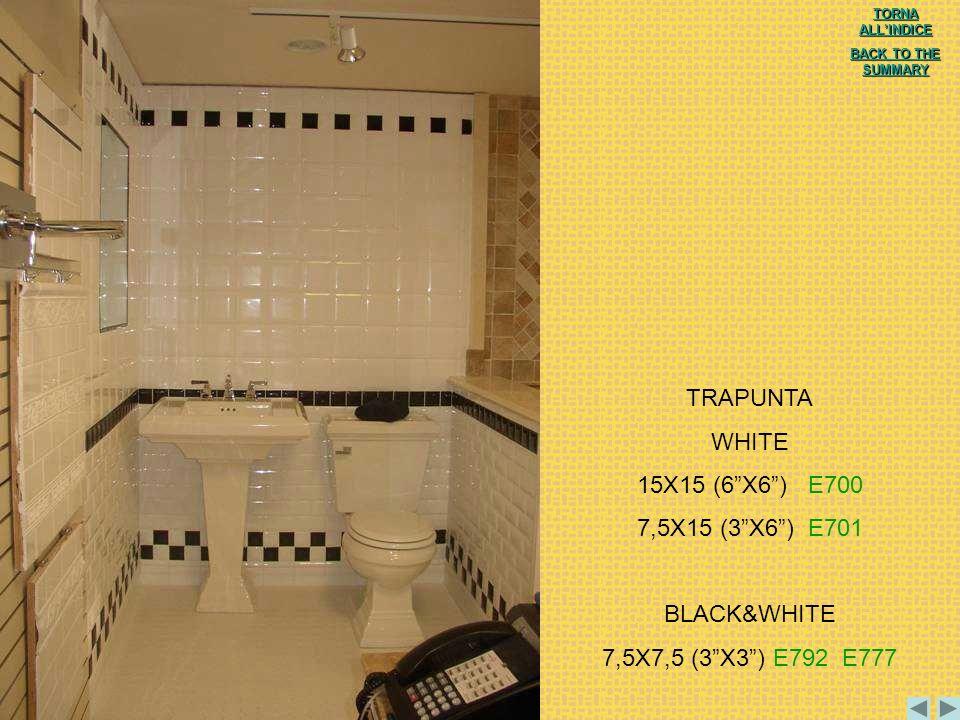 TRAPUNTA WHITE 15X15 (6 X6 ) E700 7,5X15 (3 X6 ) E701 BLACK&WHITE