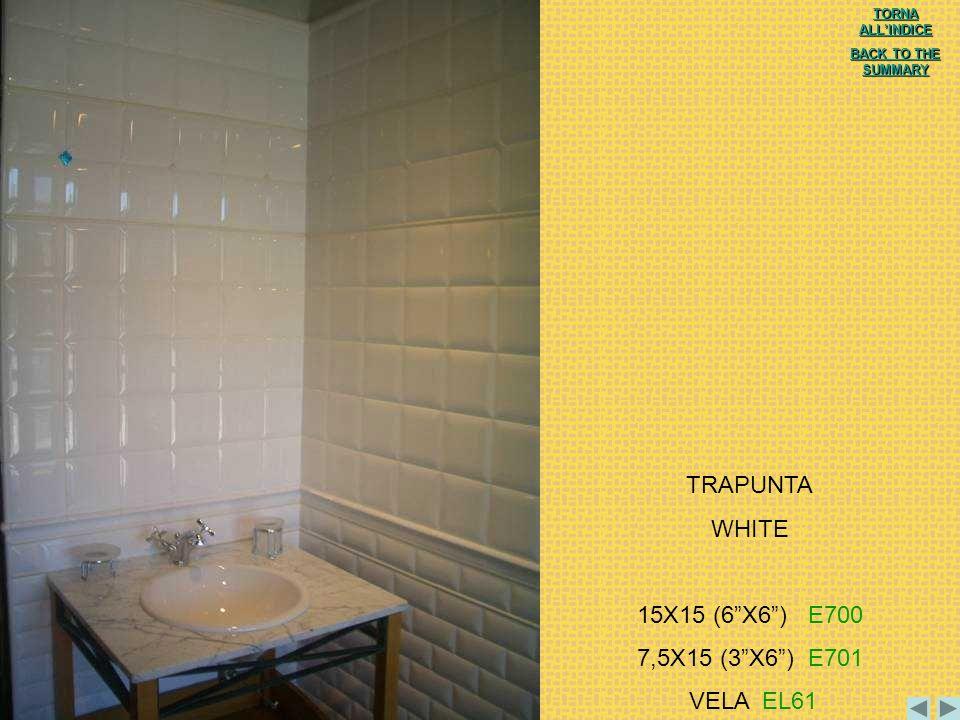 TRAPUNTA WHITE 15X15 (6 X6 ) E700 7,5X15 (3 X6 ) E701 VELA EL61