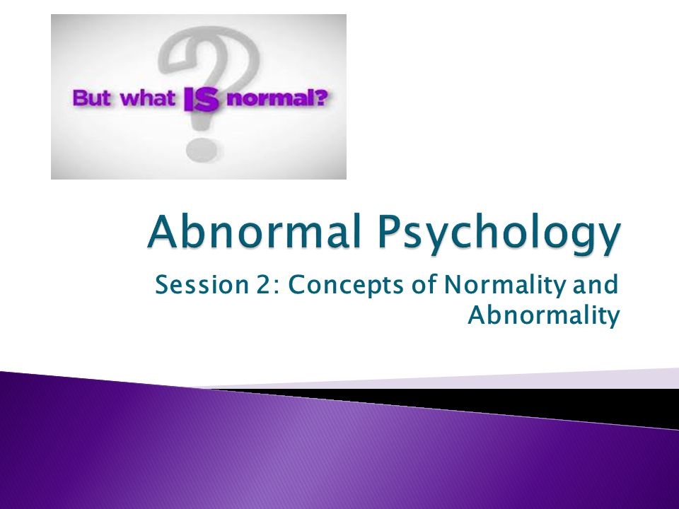 abnormality and normality What is abnormal behavior in this lesson, we will look at how psychologists define abnormality, the criteria they use to identify it, and some.