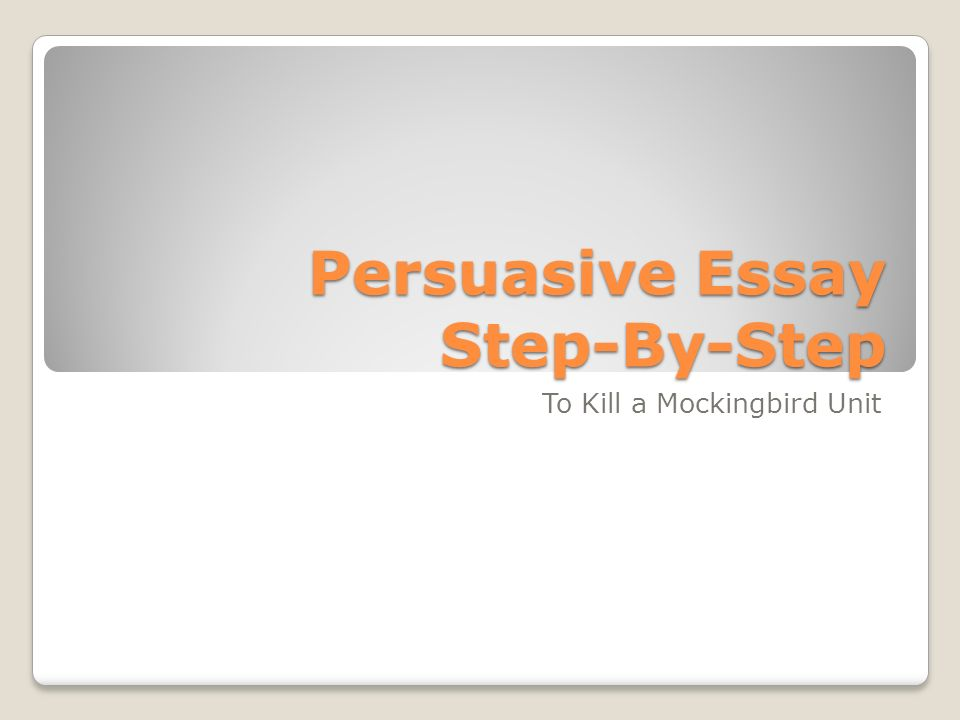persuasive essay step by step ppt video online  persuasive essay step by step