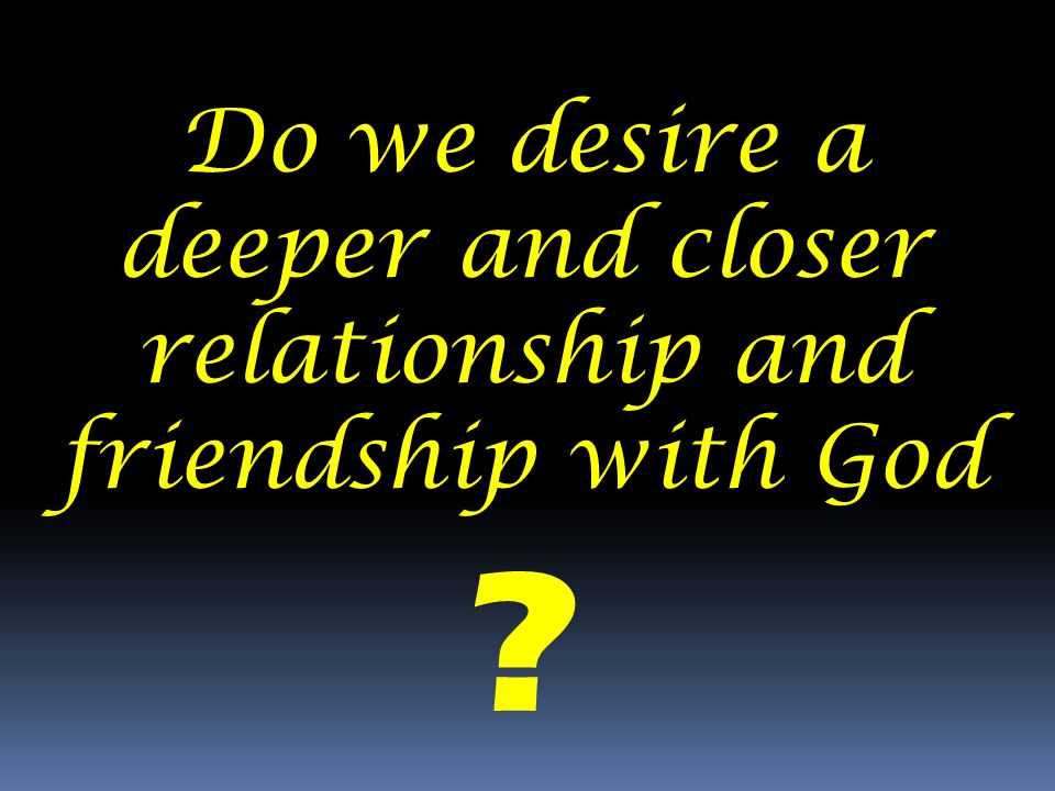 developing deeper relationship with god