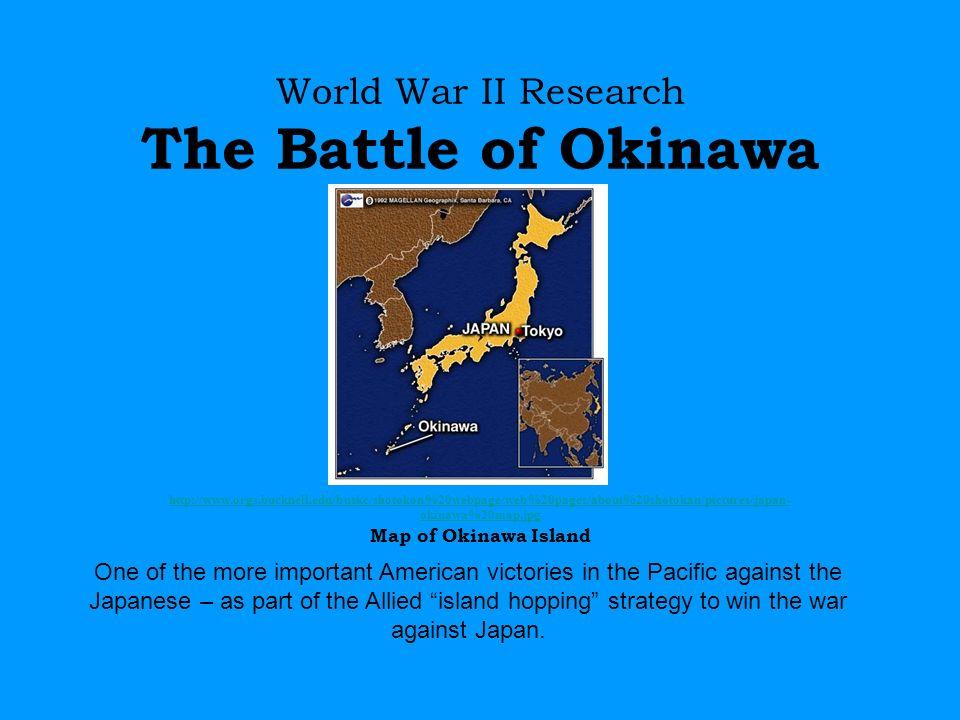 World war ii research the battle of okinawa ppt video online download world war ii research the battle of okinawa gumiabroncs Image collections