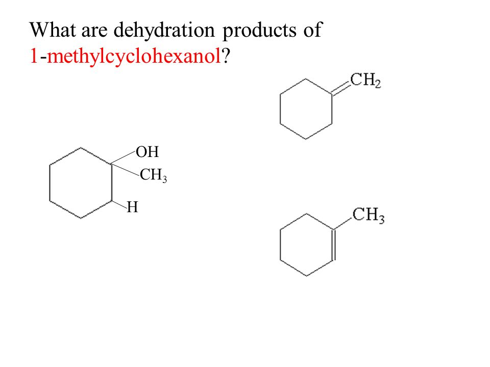 dehydration of methylcyclohexanol Dehydration of substituted alcohols produces a mixture of isomeric alkenes for  example, refluxing 2-methylcyclohexanol in the presence of phosphoric acid.
