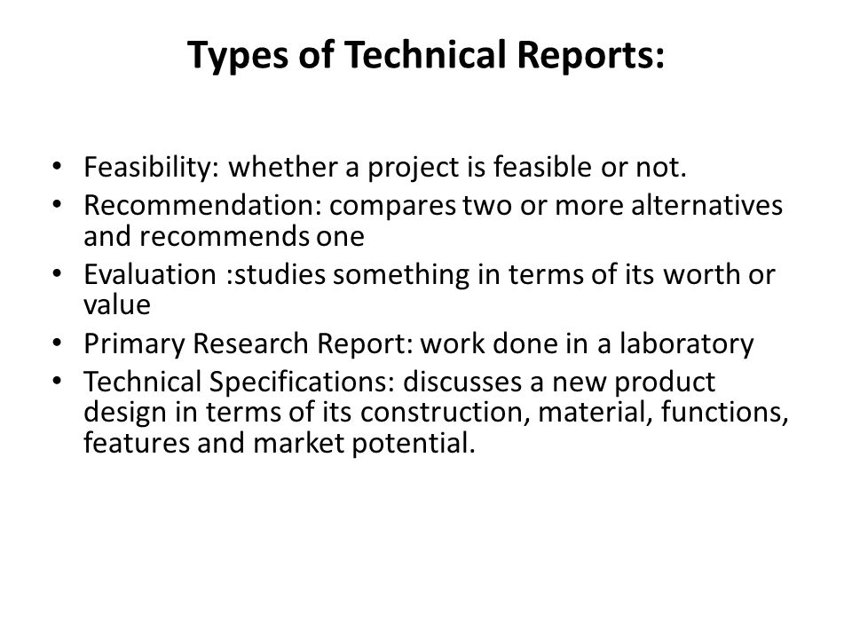 types of technical report 14 types of technical feasibility posted by john spacey, june 15, 2017 technical feasibility is the process of validating the technology assumptions, architecture and design of a product or project  the common types of requirements elicitation  report violations here.