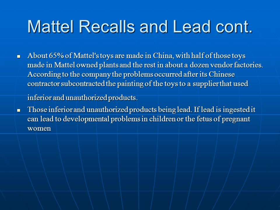 mattel toy recalls Though this is only a portion of the 800 million toys mattel produced in 2007, these recalls highlight existing supply chain issue and create new ones as mattel.