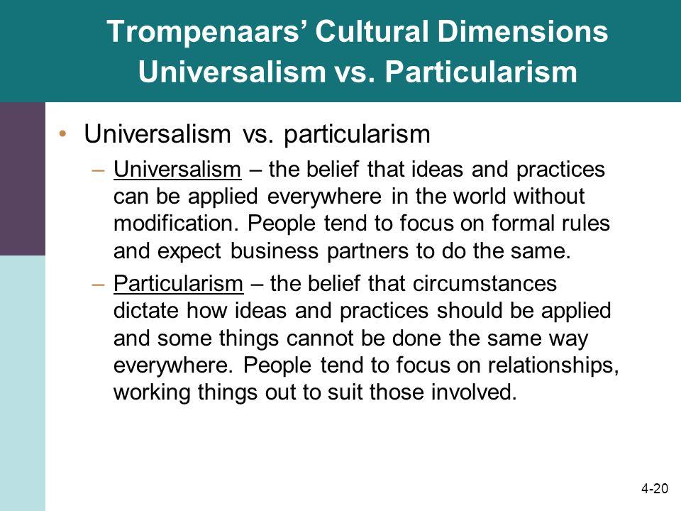 Trompenaars' Cultural Dimensions Universalism vs. Particularism