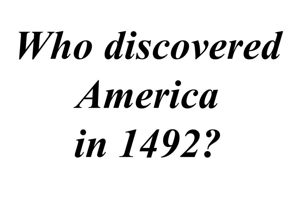 Who discovered America in 1492