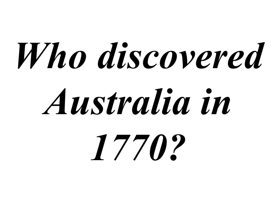 Who discovered Australia in 1770