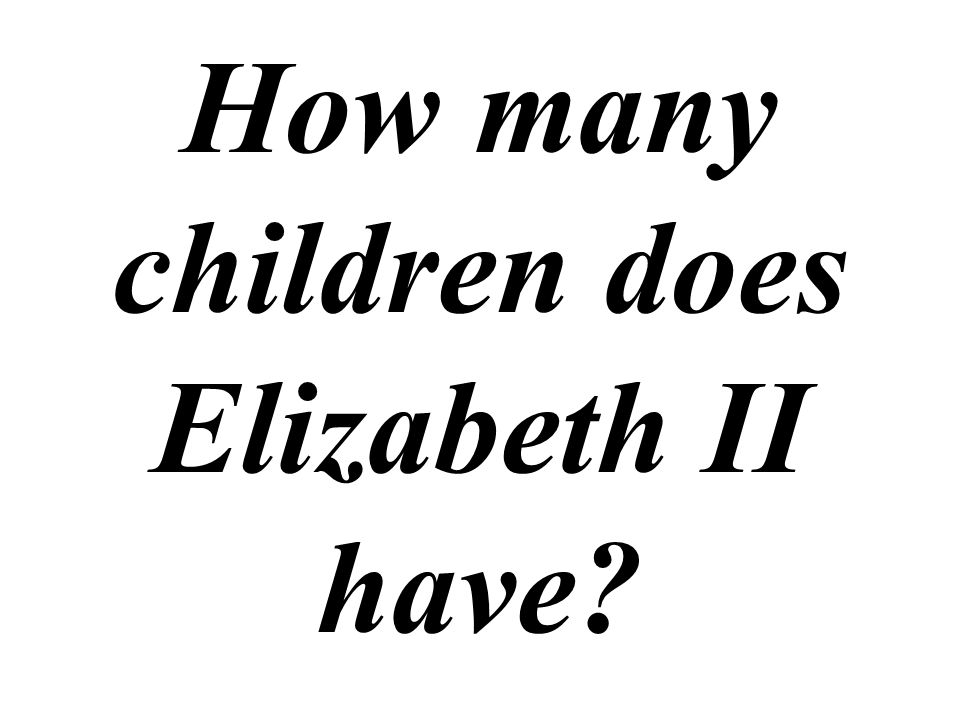 How many children does Elizabeth II have