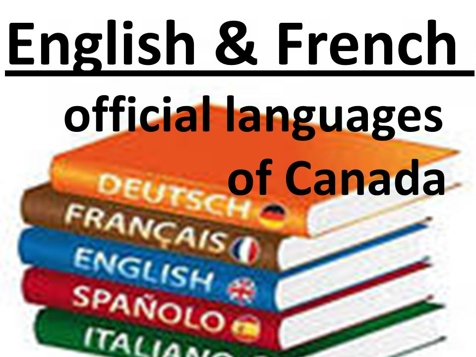 English & French - official languages of Canada