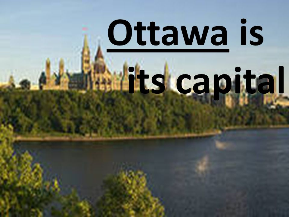Ottawa is its capital