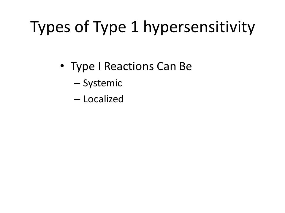 Types of Type 1 hypersensitivity