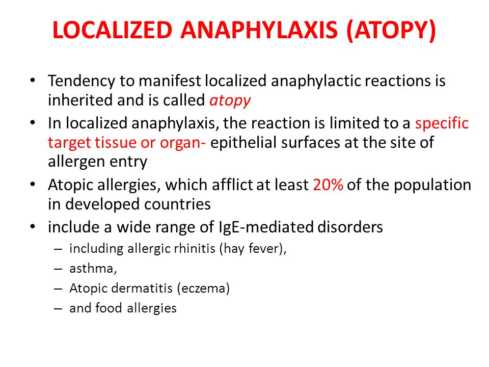 LOCALIZED ANAPHYLAXIS (ATOPY)