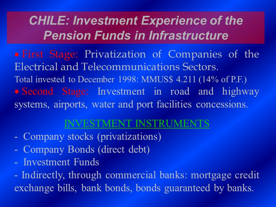 CHILE: Investment Experience of the Pension Funds in Infrastructure