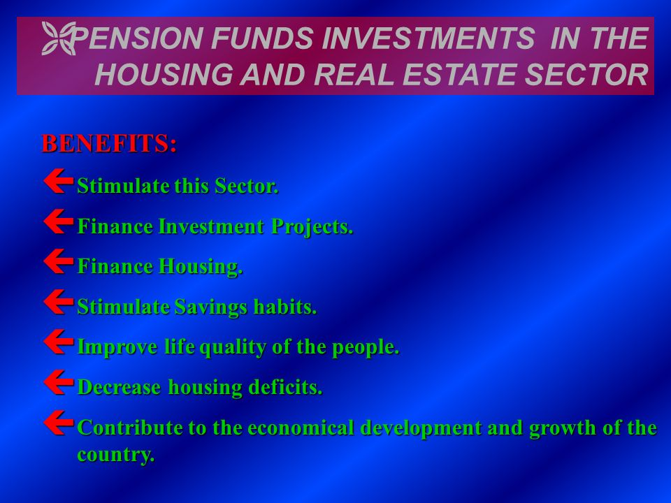 PENSION FUNDS INVESTMENTS IN THE HOUSING AND REAL ESTATE SECTOR