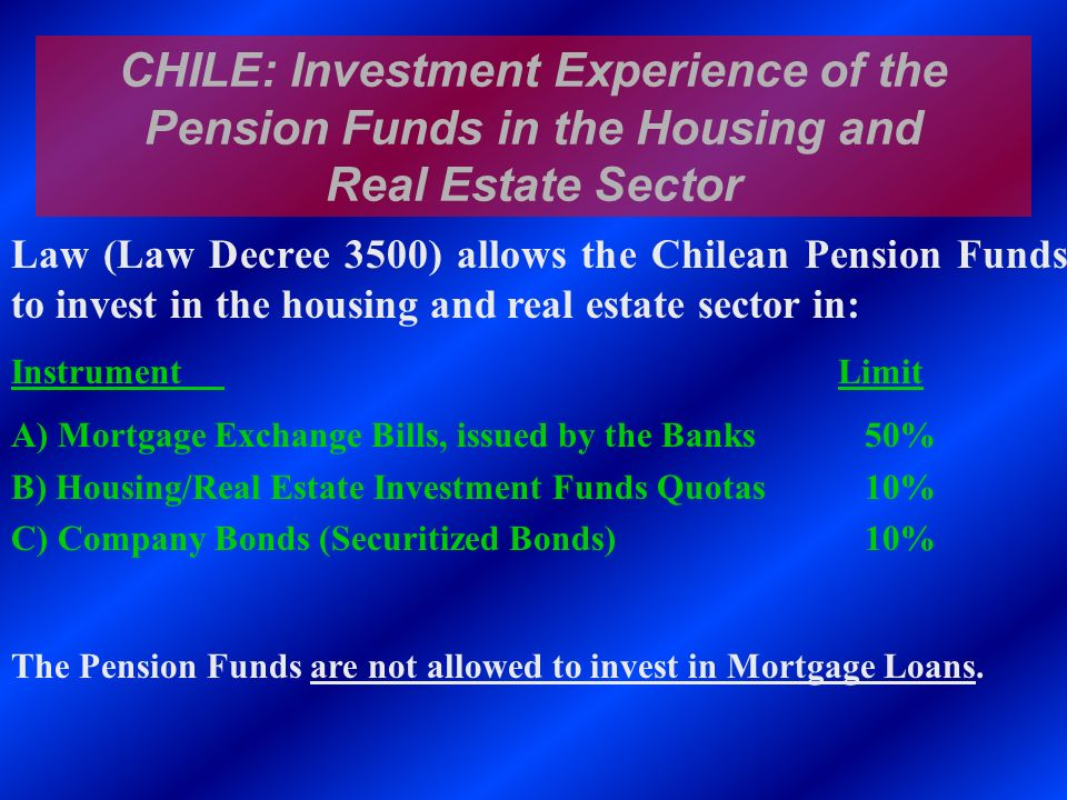 CHILE: Investment Experience of the Pension Funds in the Housing and