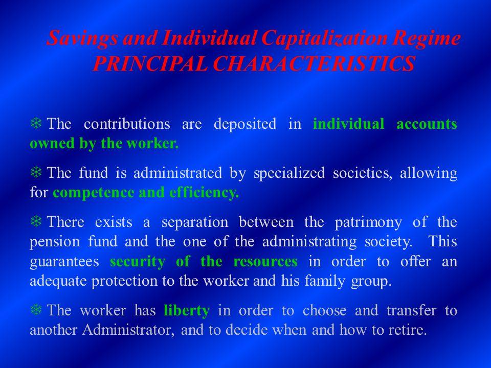 Savings and Individual Capitalization Regime PRINCIPAL CHARACTERISTICS