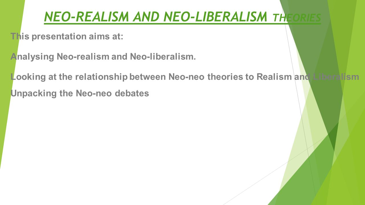 realism and neo realism essay The development of neorealism helps to explain what realism could not, accounting for global developments since the creation of the theory of realism thus, the realist philosophy, with aid from neorealism, remains a credible philosophy that is capable of dealing with the challenges put forth by liberalist critics.