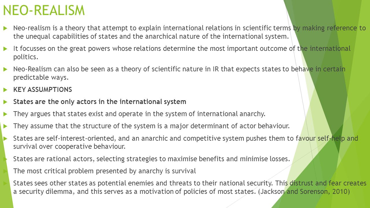 realism and neo realism in international relations When dealing with theories on international relations, we would always hit the  classical debate between neo-realism and neoliberal-institutionalism.