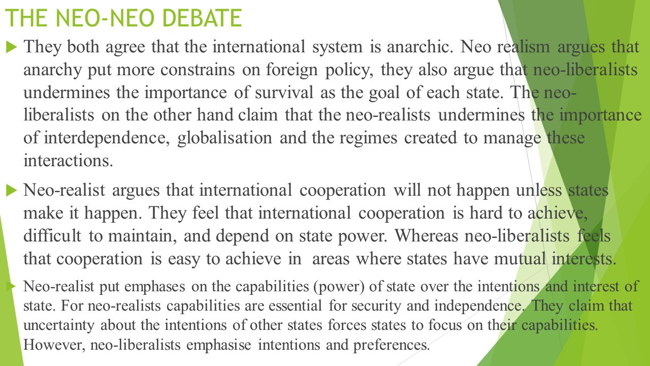 neo realism v neo liberalism What are the differences and similarities between neoliberalism and  while neo-liberalism supports the use of  this is contra the typical realism approaching.