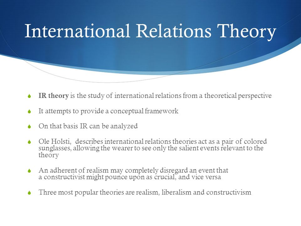 realism liberalism constructivism ir theory Approaches, realism, liberalism, constructivism - free download as word doc (doc / docx), pdf file (pdf), text file (txt) or read online for free.