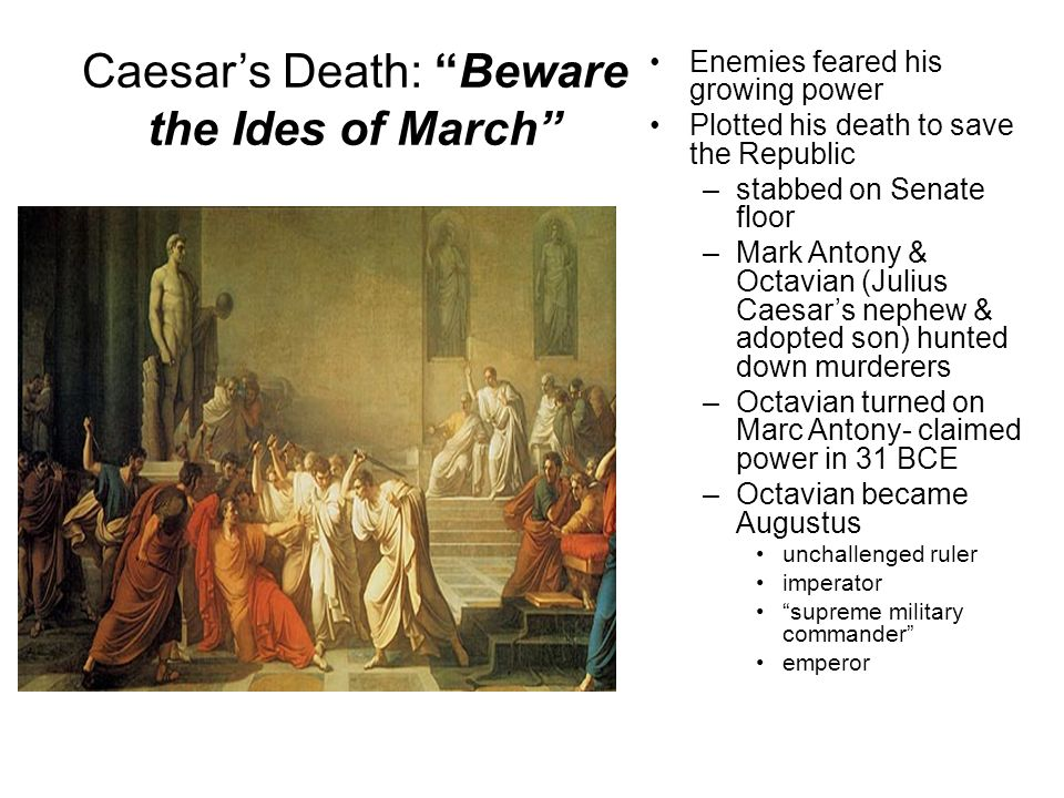 julius caesar responsible for his death On march 15, 44 bc a group of roman senators murdered julius caesar as he sat on the podium at a senate meetingthe dictator fell bleeding to his death from 23 stab wounds before the horrified .