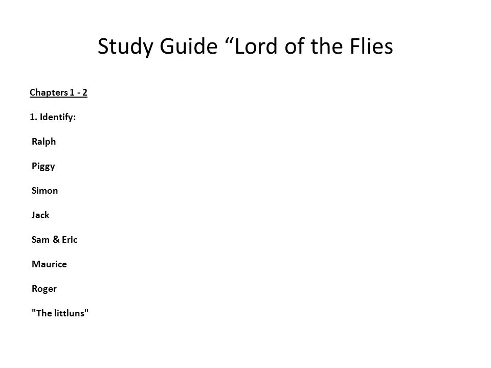 lord of the flies study guide The title lord of the flies already refers to the most important and central  of  the boys of the unknown beast is unfounded: it's just a parachutist who has fallen .